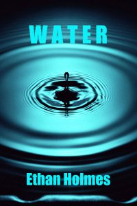 Book Previews, Water by Ethan Holmes